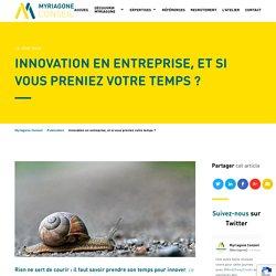 Slow innovation : prenez le temps d'innover