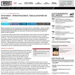 Innovation : fintech/insurtech, l'atout proximité de demain