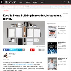 Keys To Brand Building: Innovation, Integration & Identity