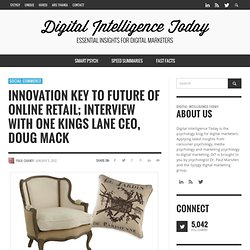 Innovation Key to Future of Online Retail; Interview with One Kings Lane CEO, Doug Mack