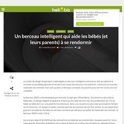 Innovation & Startup : Un berceau intelligent qui aide les bébés (et leurs parents) à se rendormir - 02/11/16