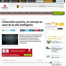 L'innovation ouverte, un concept au cœur de la ville intelligente - Club Tech...