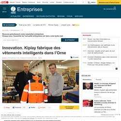 Innovation. Kiplay fabrique des vêtements intelligents dans l'Orne