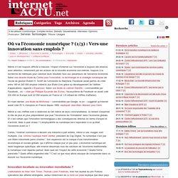 Où va l'économie numérique ? (1/3) : Vers une innovation sans emplois