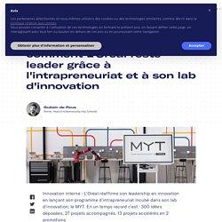 Innovation Interne : comment L'Oréal reste leader grâce à l'intrapreneuriat et à son lab d'innovation - Schoolab