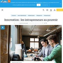 Innovation : les intrapreneurs au pouvoir