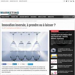 Innovation inversée, à prendre ou à laisser