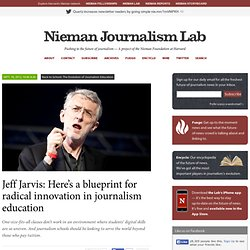 Jeff Jarvis: Here's a blueprint for radical innovation in journalism education