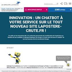 Innovation : un chatbot à votre service sur le tout nouveau site laposterecrute.fr !