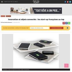 Innovation et objets connectés: les start-up françaises au top - 09/01/17