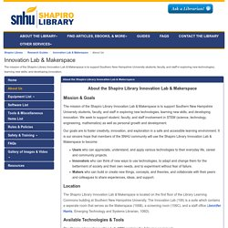 About Us - Innovation Lab & Makerspace - Research Guides at Southern New Hampshire University - Shapiro Library