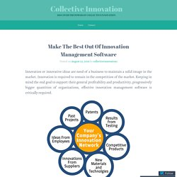 Make The Best Out Of Innovation Management Software