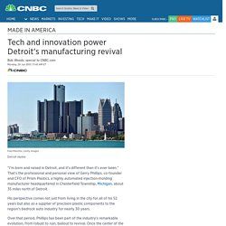 Tech and innovation power Detroit's manufacturing revival