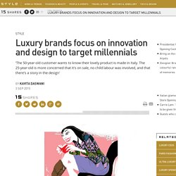 Luxury brands focus on innovation and design to target millennials