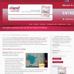 Innovation numérique pour les DSI de France et d'Afrique
