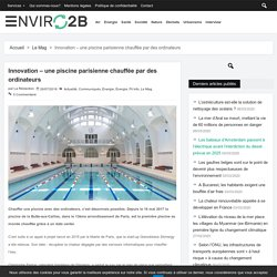 Innovation – une piscine parisienne chauffée par des ordinateurs - Enviro2B
