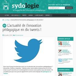 L'actualité de l'innovation pédagogique en dix tweets ! - Sydologie