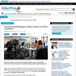 L'innovation pédagogique, simple comme une chaise à roulettes ?