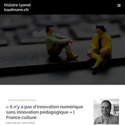 «Il n'y a pas d'innovation numérique sans innovation pédagogique»