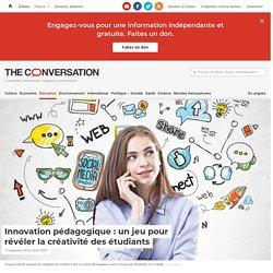Innovation pédagogique: unjeu pour révéler lacréativité desétudiants