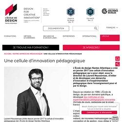 La cellule d'innovation pédagogique de L'École de design Nantes Atlantique