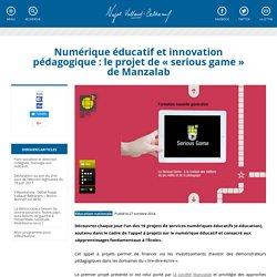 Numérique éducatif et innovation pédagogique : le projet de « serious game » de Manzalab