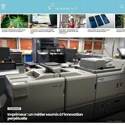 Imprimeur : un métier soumis à l'innovation perpétuelle