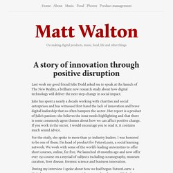 Matt Walton — A story of innovation through positive disruption