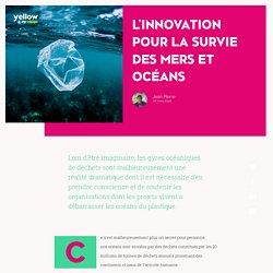 L'innovation pour la survie des mers et océans