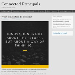 What Innovation Is and Isn't
