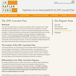 The J.M.K. Innovation Prize - JM Kaplan Fund