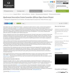 Qualcomm Innovation Center Launches AllJoyn Open Source Project -- SAN DIEGO, Feb. 9, 2011 /PRNewswire-FirstCall/ --