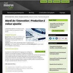 Mardi de l'innovation : Production à valeur ajoutée