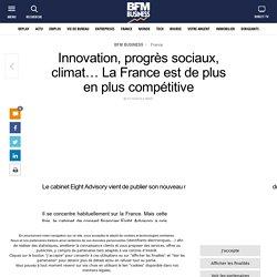 Innovation, progrès sociaux, climat… La France est de plus en plus compétitive