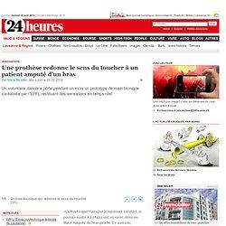 Innovation : Une prothèse redonne le sens du toucher à un patient amputé d'un bras - News Vaud & Régions: Lausanne & Région