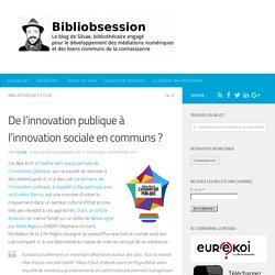 De l'innovation publique à l'innovation sociale en communs ? -