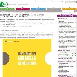 Innovation Nouvelle Génération: un nouveau référentiel de l'Innovation