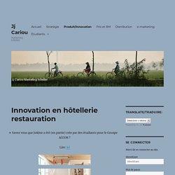 Innovation en hôtellerie restauration - Jj Cariou