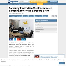 Samsung Innovation Week : comment Samsung revisite le parcours client