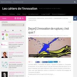 [leçon] L'innovation de rupture, c'est quoi ? - Les cahiers de l'innovation