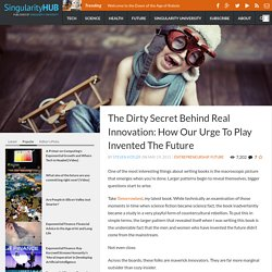 The Dirty Secret Behind Real Innovation: How Our Urge To Play Invented The Future