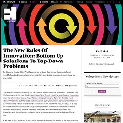 The New Rules Of Innovation: Bottom-Up Solutions To Top-Down Problems