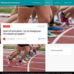 Innovation dans le sport : on ne change pas une équipe qui gagne !