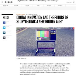 Digital Innovation and the Future of Storytelling: A New Golden Age?