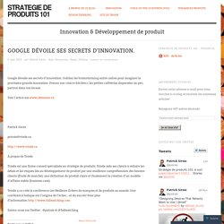 google dévoile ses secrets d'innovation