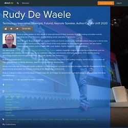 Rudy De Waele - cambridge, london, Speaker, Innovation Strategist, Wearable Technology, Wearables, Internet of Things, Lifestyle, Emerging Markets, Robotics, Futurist, Smart Cities