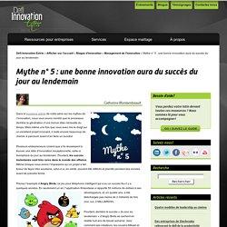 Mythe n° 5 : une bonne innovation aura du succès du jour au lendemain « Défi Innovation Estrie