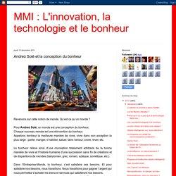 MMI : L'innovation, la technologie et le bonheur: Andreù Solé et la conception du bonheur