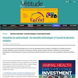 Innovation en santé animale : les nouvelles technologies à l'assaut de plusieurs maladies