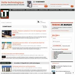 Suivez l'actualité et l'innovation du cosmétique sur Industrie & Technologies